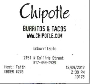 receipt from Chipotle's which says Unburritable